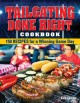 Tailgating done right cookbook : 150 recipes for a winning game day