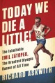 Today we die a little! : the inimitable Emil Zátopek, the greatest Olympic runner of all time