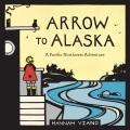 Arrow to Alaska : a Pacific Northwest adventure