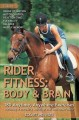 Rider Fitness : body and brain : 180 anytime, anywhere exercises to enhance range of motion, motor control, reaction time, flexibility, balance, and muscle memory