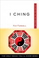 I Ching : the only book you'll ever need