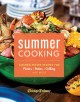 Summer cooking : kitchen-tested recipes for picnics, patios, grilling and more