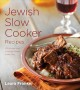Jewish slow cooker recipes : 120 holiday and everyday dishes made easy