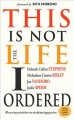 This is not the life I ordered : 60 ways to keep your head above water when life keeps dragging you down