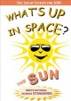 What's up ... in space? : the sun