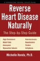 Reverse heart disease naturally : the step-by-step guide