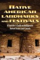 Native American landmarks and festivals : a traveler's guide to indigenous United States and Canada