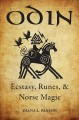 Odin : ecstasy, runes and Norse magic
