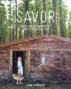 Savor : rustic recipes inspired by forest, field and farm