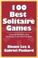 100 best solitaire games : featuring 100 classic, new, challenging, & just plain fun games