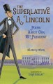 The superlative A. Lincoln : poems about our 16th president