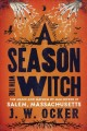 A season with the witch : the magic and mayhem of Halloween in Salem, Massachusetts