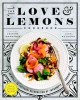 The love & lemons cookbook : an apple-to-zucchini celebration of impromptu cooking