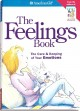 The feelings book : the care & keeping of your emotions