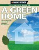 The complete guide to a green home : the good citizen's guide to Earth-friendly remodeling & home maintenance
