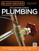 The complete guide to plumbing : faucets & fixtures - PEX - tubs & toilets - water heaters - troubleshooting & repair - much more.