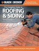 The complete guide to roofing & siding : choose, install & maintain roofing & siding materials