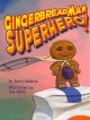 Gingerbread man superhero!