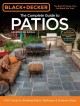 The complete guide to patios : a DIY guide to building patios, walkways & outdoor steps.
