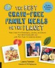 The best grain-free family meals on the planet : make grain-free breakfasts, lunches, and dinners your whole family will love with more than 170 delicious recipes