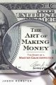 The art of making money : the story of a master counterfeiter