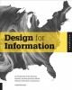 Design for information : an introduction to the histories, theories, and best practices behind effective information visualizations