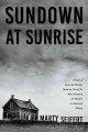 Sundown at sunrise : a story of love and murder, based on one of the most notorious ax murders in American history