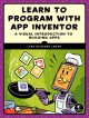 Learn to program with App inventor : a visual introduction to building apps