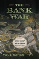 The bank war : Andrew Jackson, Nicholas Biddle, and the fight for American finance