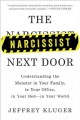 The narcissist next door : understanding the monster in your family, in your office, in your bed - in your world