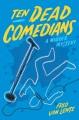 Ten dead comedians : a murder mystery