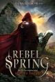 Rebel spring : a Falling Kingdoms novel