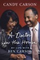 A doctor in the house : my life with Ben Carson