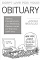 Don't live for your obituary : advice, commentary and personal observations on writing, 2008-2017