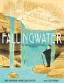 Fallingwater : the building of Frank Lloyd Wright