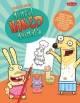 Learn to draw almost naked animals : learn to draw Howie, Octo, Narwhal, Bunny, and other favorite characters from the hit T.V. show!.