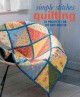 Simple stitches. Quilting : 18 projects for the new quilter.
