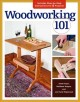 Woodworking 101 : includes step-by-step instructions for 7 projects