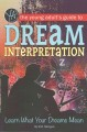 The young adult's guide to dream interpretation : learn what your dreams mean