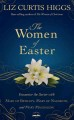 The women of Easter : encounter the Savior with Mary of Bethany, Mary of Nazareth, and Mary Magdalene
