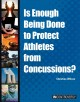 Is enough being done to protect athletes from concussions?