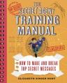 Secret agent training manual : how to make and break top secret messages