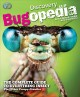 Bugopedia : the complete guide to everything insect : plus other creepy-crawlies