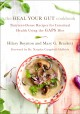 The heal your gut cookbook : nutrient-dense recipes for intestinal health using the GAPS diet