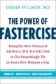 The power of fastercise : using the new science of signaling exercise to get surprisingly fit in just a few minutes a day