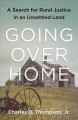 Going over home : a search for rural justice in an unsettled land
