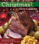 Christmas slow cooking : over 250 hassle-free holiday recipes for the electric slow cooker