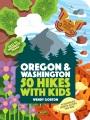 50 hikes with kids : Oregon & Washington