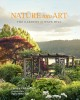 Nature into art : the gardens of Wave Hill