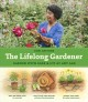 The lifelong gardener : garden with ease and joy at any age